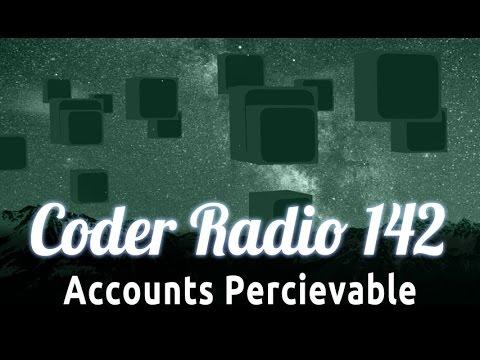 Accounts Percievable | Coder Radio 142
