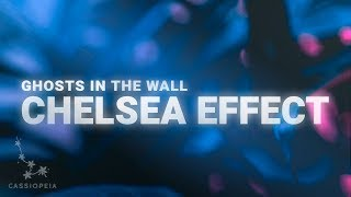 Chelsea Effect Ghosts In The Wall