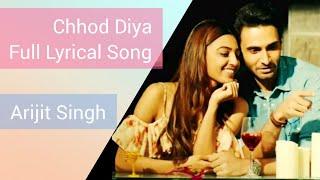 Chhod Diya full Lyrical Song - BAAZAAR   By Arijit Singh  