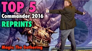 mtg the top 5 reprints from commander 2016 for magic the gathering