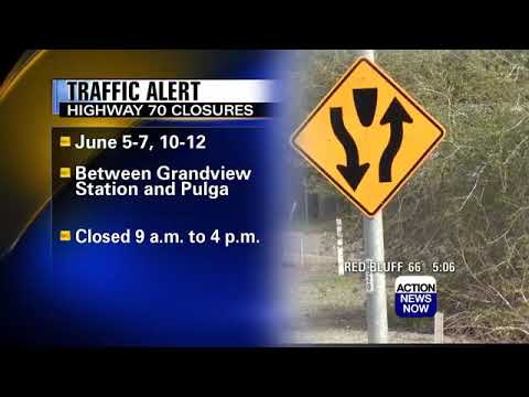 Traffic alert: Caltrans to close parts of Highway 70 through Friday