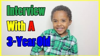 Interview With a 3-Year Old