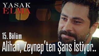 Alihan, Zeynep'ten şans istiyor.. - Yasak Elma 15. Bölüm