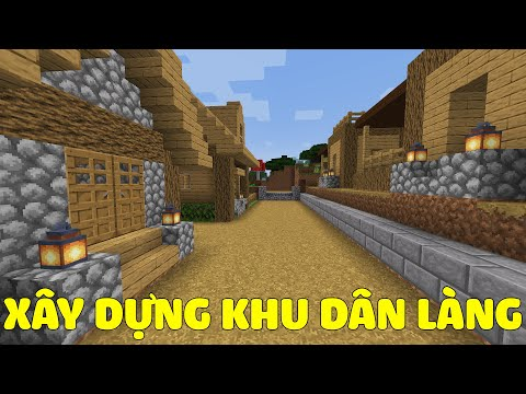 Minecraft Sinh Tồn 1.15 - Tập 44 l Xây Dựng Khu Dân Làng !!
