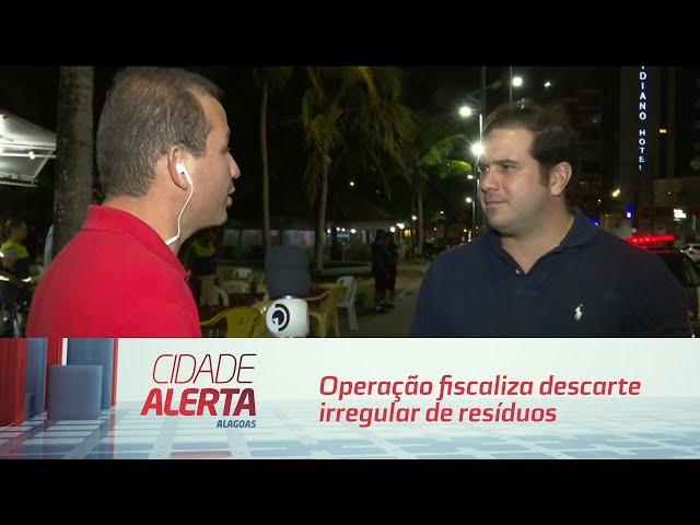 Operação fiscaliza descarte irregular de resíduos em bares e restaurantes de Maceió