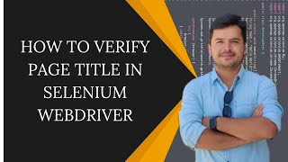 How to verify page title in Selenium Webdriver