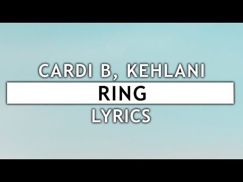 Cardi B - Ring (Lyrics) ft. Kehlani