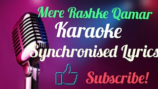 Mere rashke qamar | hd i new karaoke | with synchronised lyrics | raees | arijit singh |