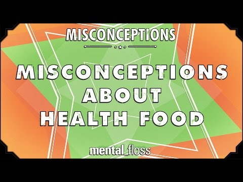 Misconceptions about Health Food - mental_floss on YouTube (Ep. 27)