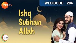 Ishq Subhan Allah  Hindi TV Serial  Ep - 204  Webisode  Adnan Khan, Eisha Singh  ZeeTV