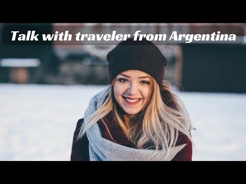 Talk with traveler from Argentina  [Read description]