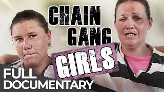 Chain Gang Girls | Part 1 | Free Documentary