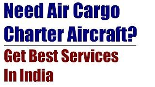 cargo charter aircraft india charter an124 il76 b747 400f a300f