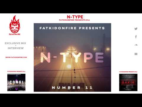 FatKidOnFire Presents #11 - N-Type