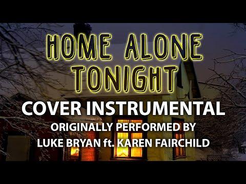 Home Alone Tonight (Cover Instrumental) [In The Style Of Luke Bryan Ft. Karen Fairchild]