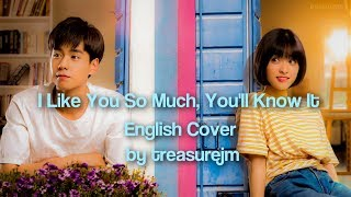 I Like You So Much You'll Know It  (我多喜欢你,你会知道) English Cover