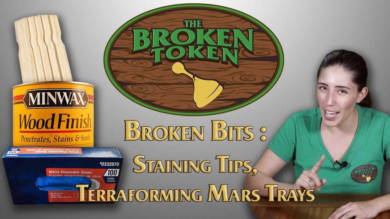 Broken Bits: Staining Tips, Terraforming Mars Trays