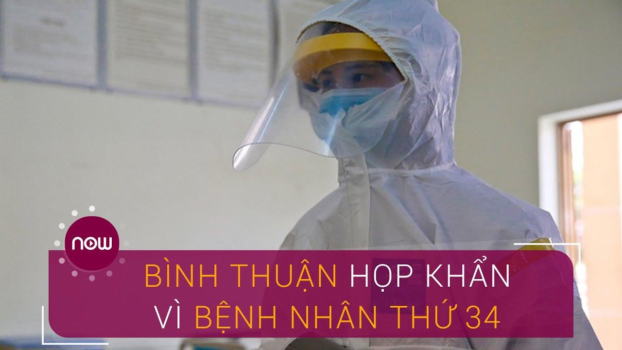 Bình Thuận họp khẩn trong đêm vì bệnh nhân thứ 34   VTC Now