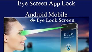 How to ! Eye Screen App Lock ! Android Mobile 2017 screenshot 1