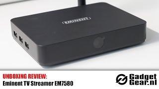 Unboxing Review: Eminent TV Streamer EM7580