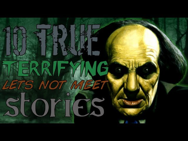 10 TRUE Terrifying Stories From Lets Not Meet