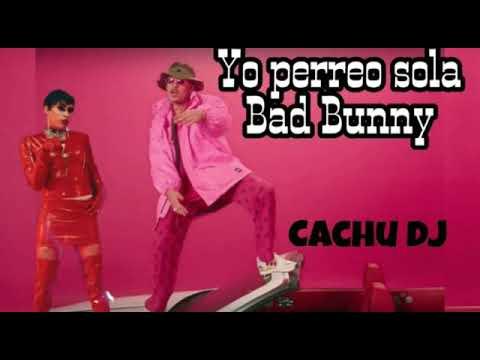 Yo Perreo Sola - Bad Bunny (REMIX) (CACHU DJ)