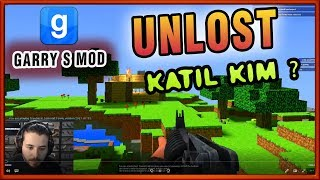 KATİL KİM    UNLOST EKİPLE GARRY'S MOD OYNUYOR