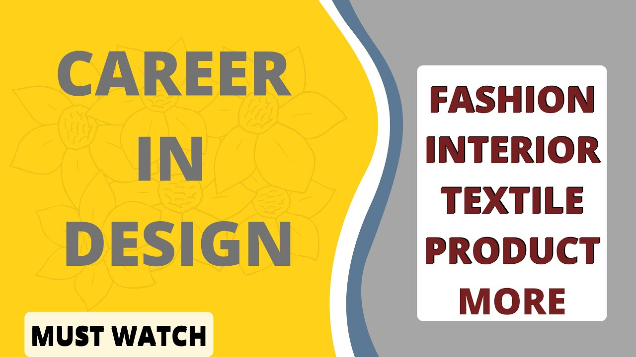 Career In Design Designing Field After 10th 12th Types Of Designer Jobs Scope Youtube
