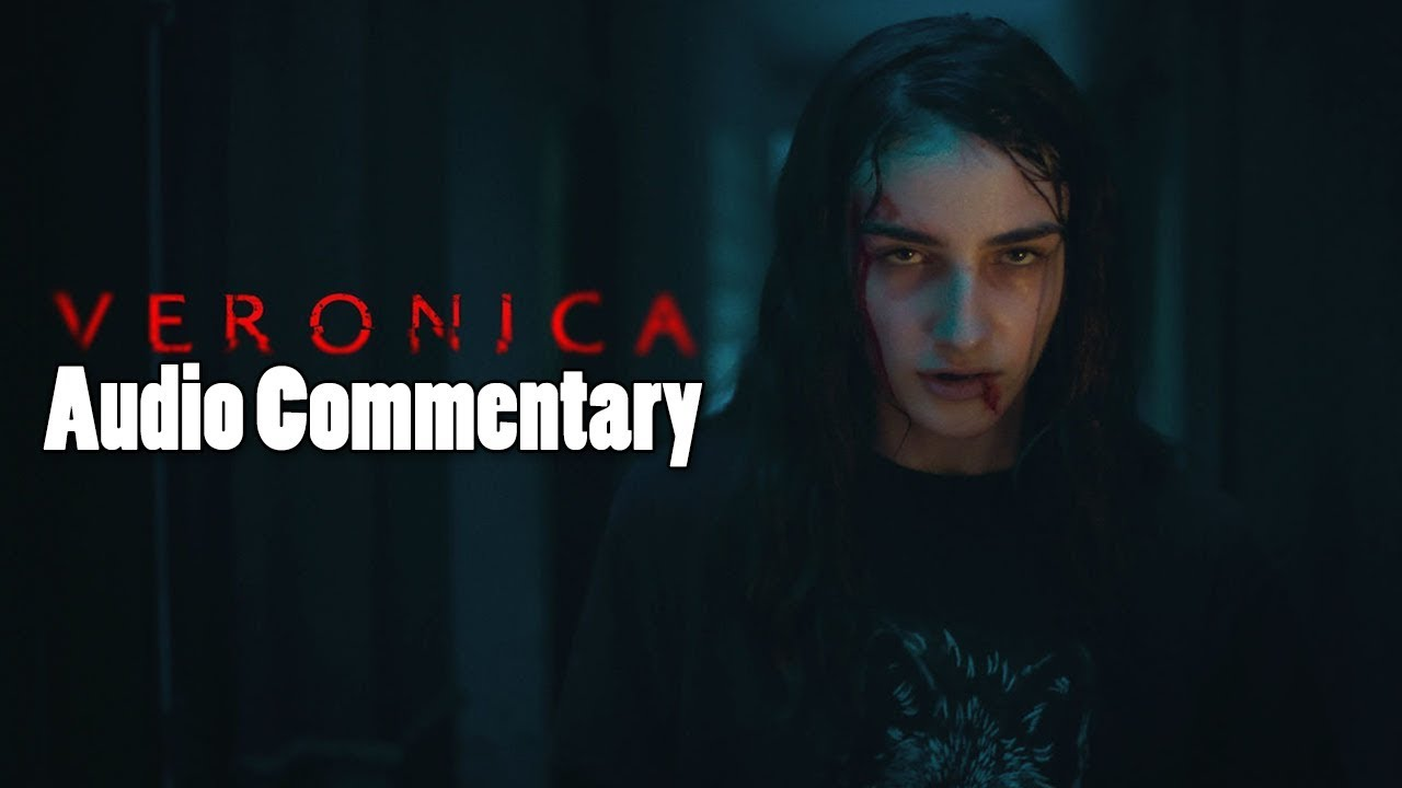 Veronica Movie Audio Commentary Audio Only Youtube