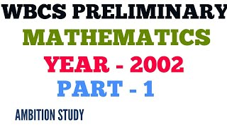 340. WBCS PRELIMINARY (2002) MATHEMATICS SOLVED WITH FULLY EXPLANATION IN BENGALI LANGUAGE