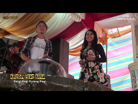 Orgen Tunggal Ravina - Pergi Pagi Pulang Pagi ( Anton Feat Rina )