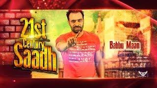 Babbu Maan - 21st Century Saadh | Official Music Video