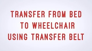 Transferring From Bed To Wheelchair Using Transfer Belt - Cna Skill Video - Aamt