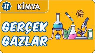 Gerçek Gazlar   11.Sınıf Kimya