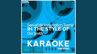Son of Hickory Hollers Tramp (In the Style of Ocr Smith) (Karaoke Version)
