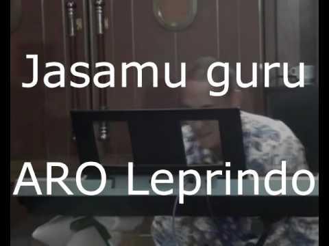 Aro Leprindo - Jasamu Guru