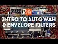 That Pedal Show ? Introduction To Auto Wah & Envelope Filters