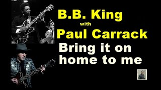 Bring it on home to me -- B.B. King & Paul Carrack