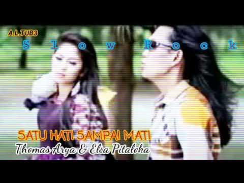 Free Download Satu Hati Sampai Mati_thomas Arya & Elsa Pitaloka (lirik) Mp3 dan Mp4