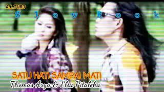 SATU HATI SAMPAI MATI_Thomas Arya & Elsa pitaloka (lirik)