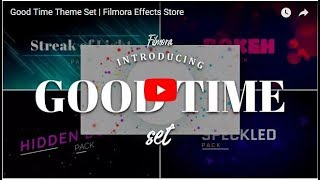 Good Time Theme Set Effect Pack For Free Download | Filmora Effects