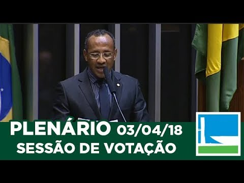 PLENÁRIO - Sessão Deliberativa - 03/04/2018 - 09:33