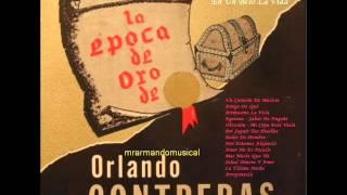 ÉPOCA DE ORO DE ORLANDO CONTRERAS - (20 Temas).-