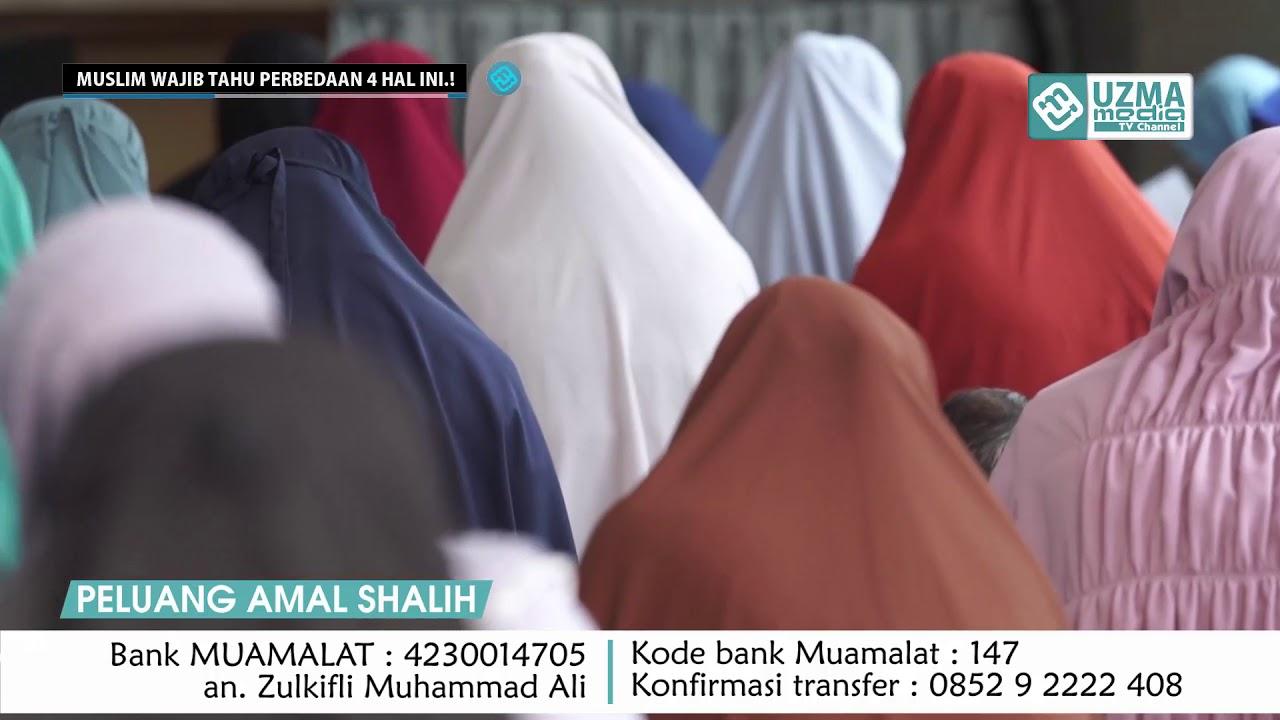 MUSLIM WAJIB TAHU PERBEDAAN 4 HAL INI  !   UST. ZULKIFLI  MUHAMMAD ALI, LC., MA. :)=