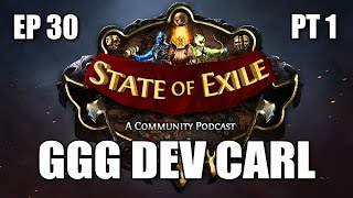 State of Exile Podcast Ep 30 Pt 1 feat GGG Developer Carl - The Awakening Beta