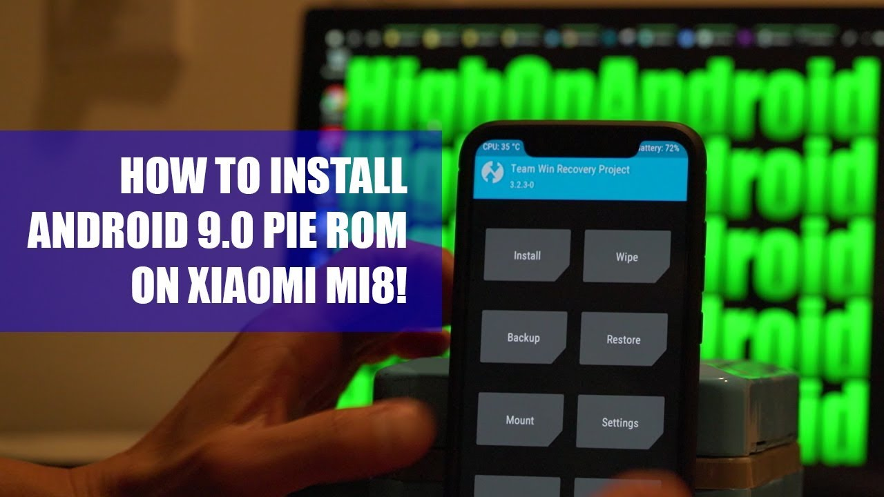 How to Install Android 9 0 Pie ROM on Xiaomi Mi8! | HighOnAndroid com