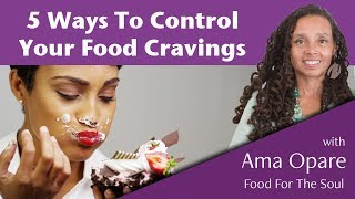 5 Ways To Control Your Food Cravings And Stick To Your Healthy Diet