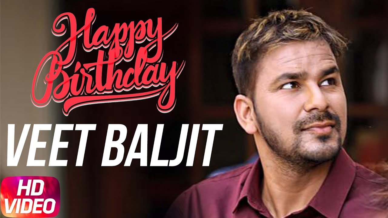 Birthday Wish Veet Baljit Birthday Special Play List Latest Punjabi Songs 2018 Speed Records Youtube