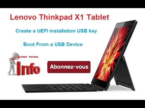 lenovo thinkpad x1 tablet : create a UEFI bootable USB انشاء يو اس بي قابلة  للاقلاع