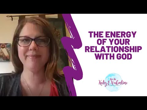 The Energy of Your Deep Relationship with God